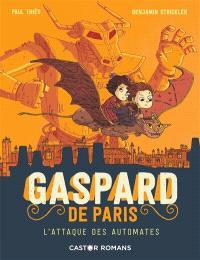 Gaspard de Paris. Volume 2, L'attaque des automates