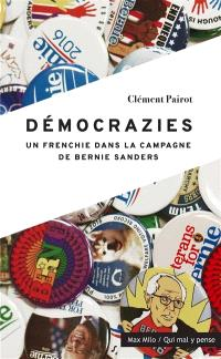 Démocrazies : un Frenchie dans la campagne de Bernie Sanders