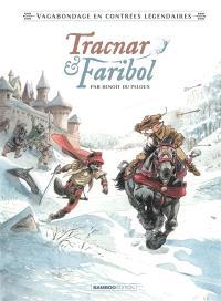 Vagabondage en contrées légendaires. Volume 1, Tracnar & Faribol