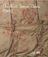 Christo et Jeanne-Claude : Paris ! : exposition, Paris, Centre Pompidou, du 1er juillet au 19 octobre 2020