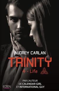 Trinity. Volume 4, Life