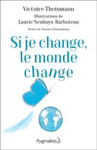 Si je change, le monde change : l'effet papillon