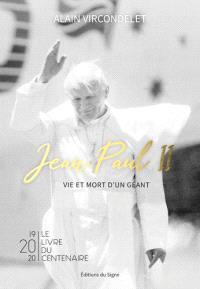 Jean-Paul II : vie et mort d'un géant : 1920-2020, le livre du centenaire