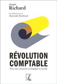 Révolution comptable : pour une entreprise écologique et sociale