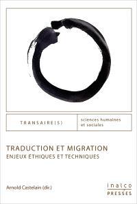 Traduction et migration : enjeux éthiques et techniques