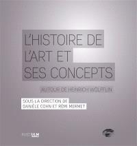 L'histoire de l'art et ses concepts : autour de Heinrich Wölfflin