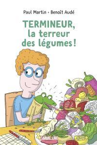 Termineur, la terreur des légumes !