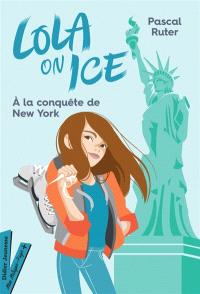 Lola on ice, A la conquête de New York