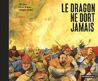 Le dragon ne dort jamais