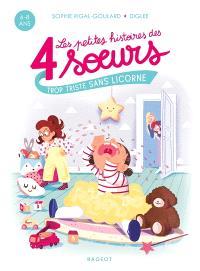 Les petites histoires des 4 soeurs, Trop triste sans licorne