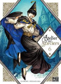 L'atelier des sorciers. Volume 6