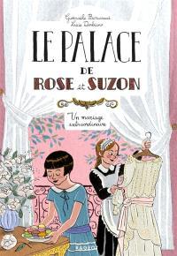 Le palace de Rose et Suzon. Volume 2, Un mariage extraordinaire