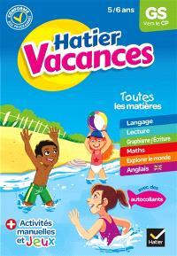 Hatier vacances, GS vers le CP, 5-6 ans : conforme aux programmes