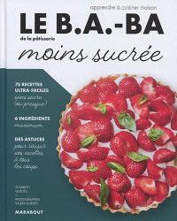 Le b.a.-ba de la pâtisserie moins sucrée : apprendre à cuisiner maison