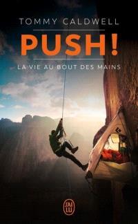 Push ! : la vie au bout des mains