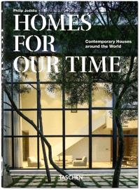 Homes for our time : contemporary houses around the world = Homes for our time : zeitgenössische Häuser aus aller Welt = Homes for our time : maisons contemporaines autour du monde