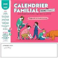 Calendrier familial des parents imparfaits : le kit décapant pour faciliter l'organisation au quotidien : septembre 2020-décembre 2021