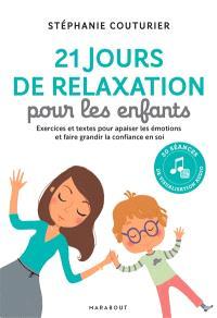 21 jours de relaxation pour les enfants : exercices et textes pour apaiser les émotions et faire grandir la confiance en soi