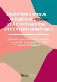 Education critique aux médias et à l'information en contexte numérique