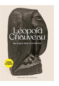 Léopold Chauveau : au pays des monstres : exposition, Paris, Musée d'Orsay, du 10 mars au 13 septembre 2020