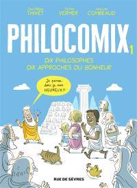 Philocomix. Volume 1, Dix philosophes, dix approches du bonheur : je pense, donc je suis heureux !!