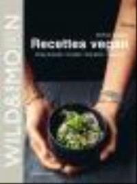 Wild & the moon : recettes vegan : à base de plantes, de saison, sans gluten, délicieuses