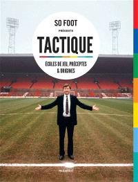 Tactique : écoles de jeu, préceptes & origines