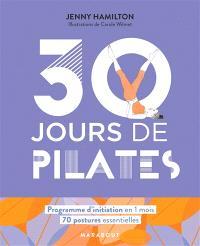30 jours de Pilates : programme d'initiation en 1 mois, 70 postures essentielles