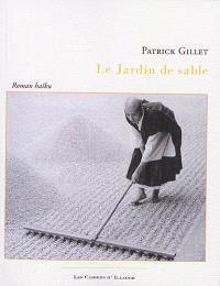 Le jardin de sable : roman haïku