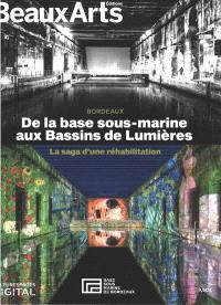 Bordeaux : de la base sous-marine aux Bassins de lumières : la saga d'une réhabilitation
