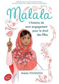 Malala : l'histoire de mon engagement pour le droit des filles