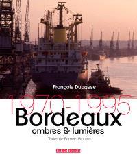 Bordeaux, ombres & lumières : 1970-1995