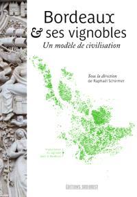 Bordeaux et ses vignobles : un modèle de civilisation