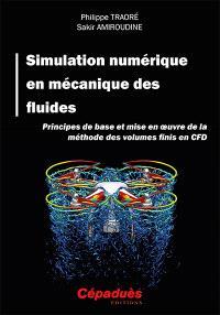 Simulation numérique en mécanique des fluides, Principes de base et mise en oeuvre de la méthode des volumes finis en CFD