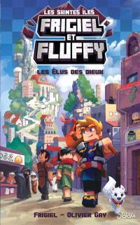 Frigiel et Fluffy : les saintes îles. Volume 1, Les élus des dieux