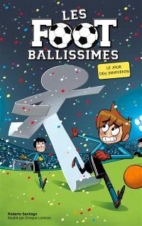Les Footballissimes. Volume 11, Le jour des innocents