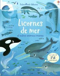 Licornes de mer : et autres animaux marins