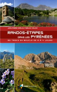 Randos-étapes dans les Pyrénées : 30 treks en boucle de 2 à 5 jours
