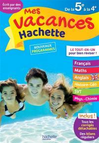 Mes vacances Hachette de la 5e à la 4e : nouveaux programmes