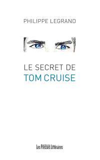 Le secret de Tom Cruise