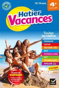 Hatier vacances, 4e vers la 3e, 13-14 ans : conforme aux programmes