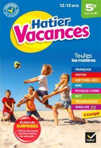 Hatier vacances, 5e vers la 4e, 12-13 ans : conforme aux programmes