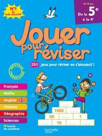 Jouer pour réviser, de la 5e à la 4e, 12-13 ans : 250 jeux pour réviser en s'amusant ! : nouveau programme