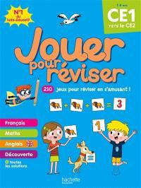 Jouer pour réviser, CE1 vers le CE2, 7-8 ans : 210 jeux pour réviser en s'amusant !
