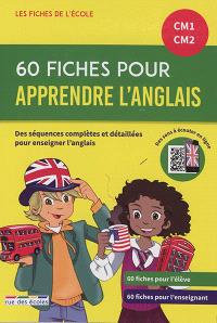 60 fiches pour apprendre l'anglais CM1, CM2 : un matériel pédagogique prêt à l'emploi