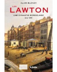 Les Lawton : une dynastie bordelaise du vin