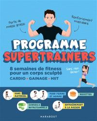Programme supertrainers : 8 semaines de fitness pour un corps sculpté : cardio, gainage, HIIT
