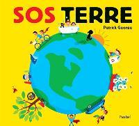 SOS Terre : que faire pour sauver notre planète ?