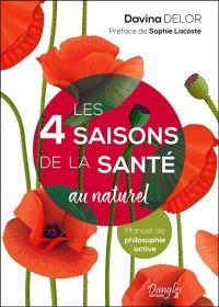 Les 4 saisons de la santé au naturel : manuel de philosphie active