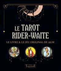 Le tarot Rider-Waite : le livre & le jeu original de AGM